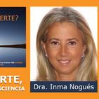 VIDA Y MUERTE, Continuidad de consciencia - Dra. Inma Nogués (Jornada ¿Existe la Muerte? )