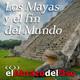 El Abrazo del Oso - Los Mayas y el fin del mundo