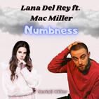 Lana Del Rey ft Mac Miller - Numbness