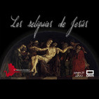 EDI 2x29 - Las Reliquias de Cristo (con Óscar Fábrega)