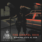 + THE CHAPEL - XXIX - Winnipeg está al Sur +