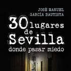 Voces del Misterio nº.633: Chamanismo prehistórico / 30 lugares de Sevilla donde pasar miedo