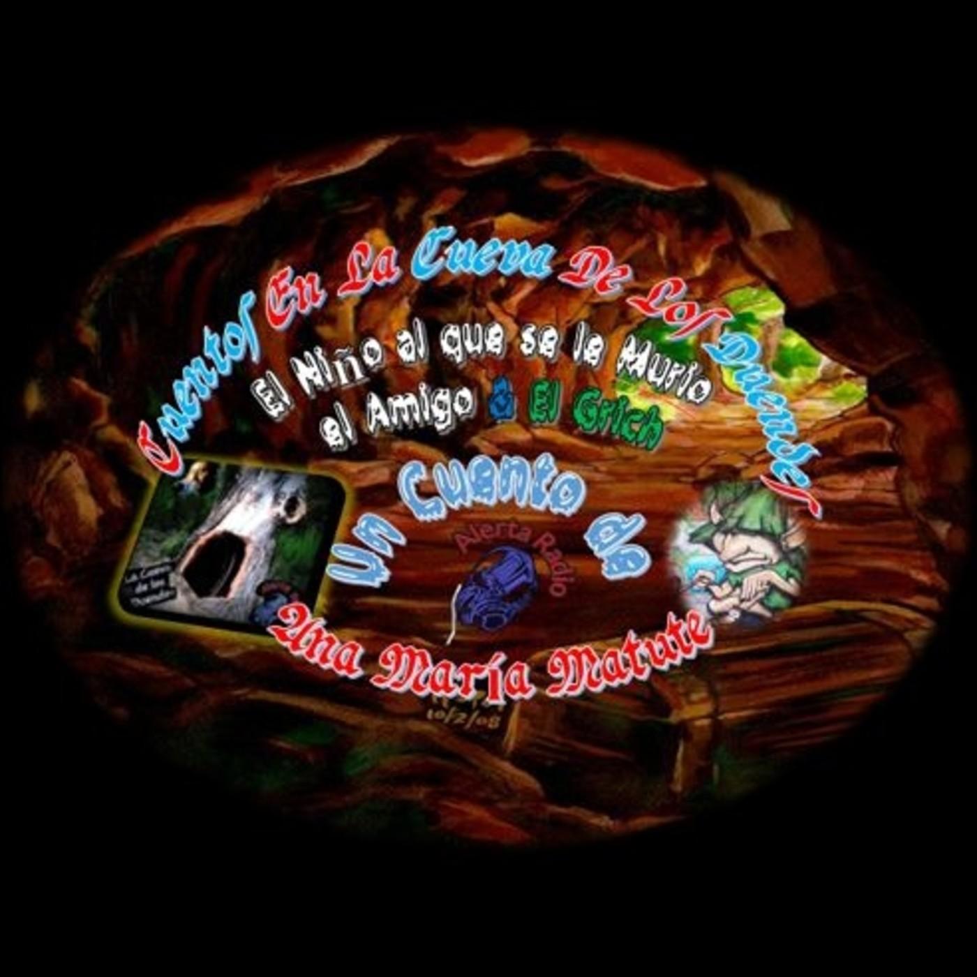 Cuentos en la Cueva 10.5 Mix: El Grich & El Niño al que se le Murió él Amigo
