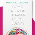 """""""Cómo hacer que te pasen cosas buenas"""" con Marian Rojas-Estapé"""