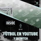 #14. Fútbol en Youtube (y en Twitch)