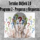 Tertulias Oldfield 2.0 - Programa 2 - Preguntas y Respuestas