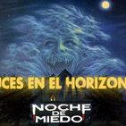 NOCHE DE MIEDO - Luces en el Horizonte