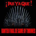 PYQ Ranteo Final De Game Of Thrones