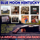 92- Blue Moon Kentucky (26 Febrero 2017)