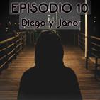 Episodio 10: Diego y Jano.
