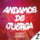 MIX ANDAMOS DE JUERGA (Episodio 2)
