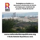 """Ecologistas en Acción va a denunciar la declaración de interés estratégico para Andalucía del proyecto """"fondo de barril."""