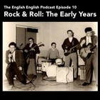 Rock & Roll: The Early Years - The English English Podcast S01E10
