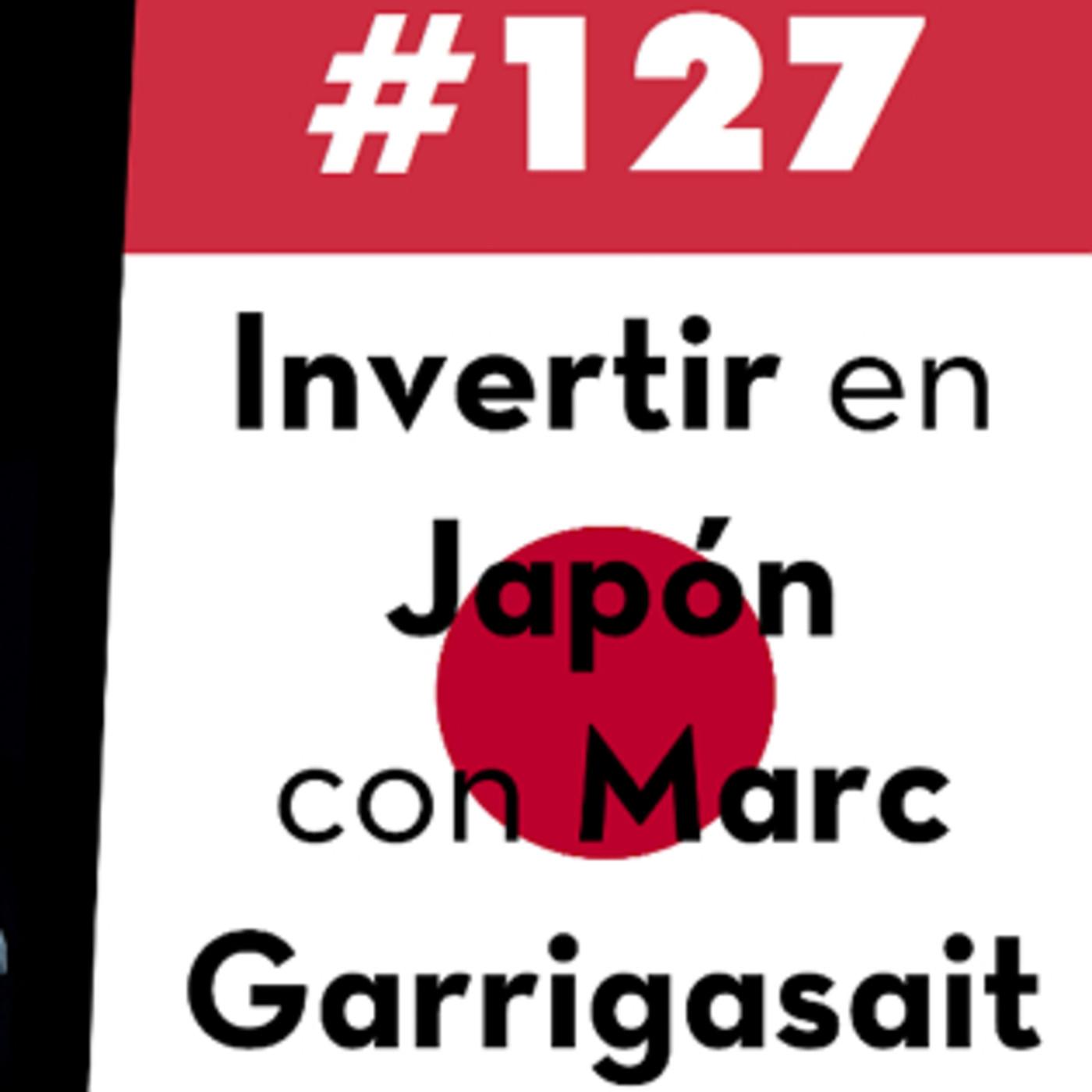 127. Invertir en Japón con Marc Garrigasait