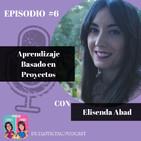 Episodio #6: Entrevista a Elisenda Abad. YouTube y Google Classroom en el Aprendizaje Basado en Proyectos