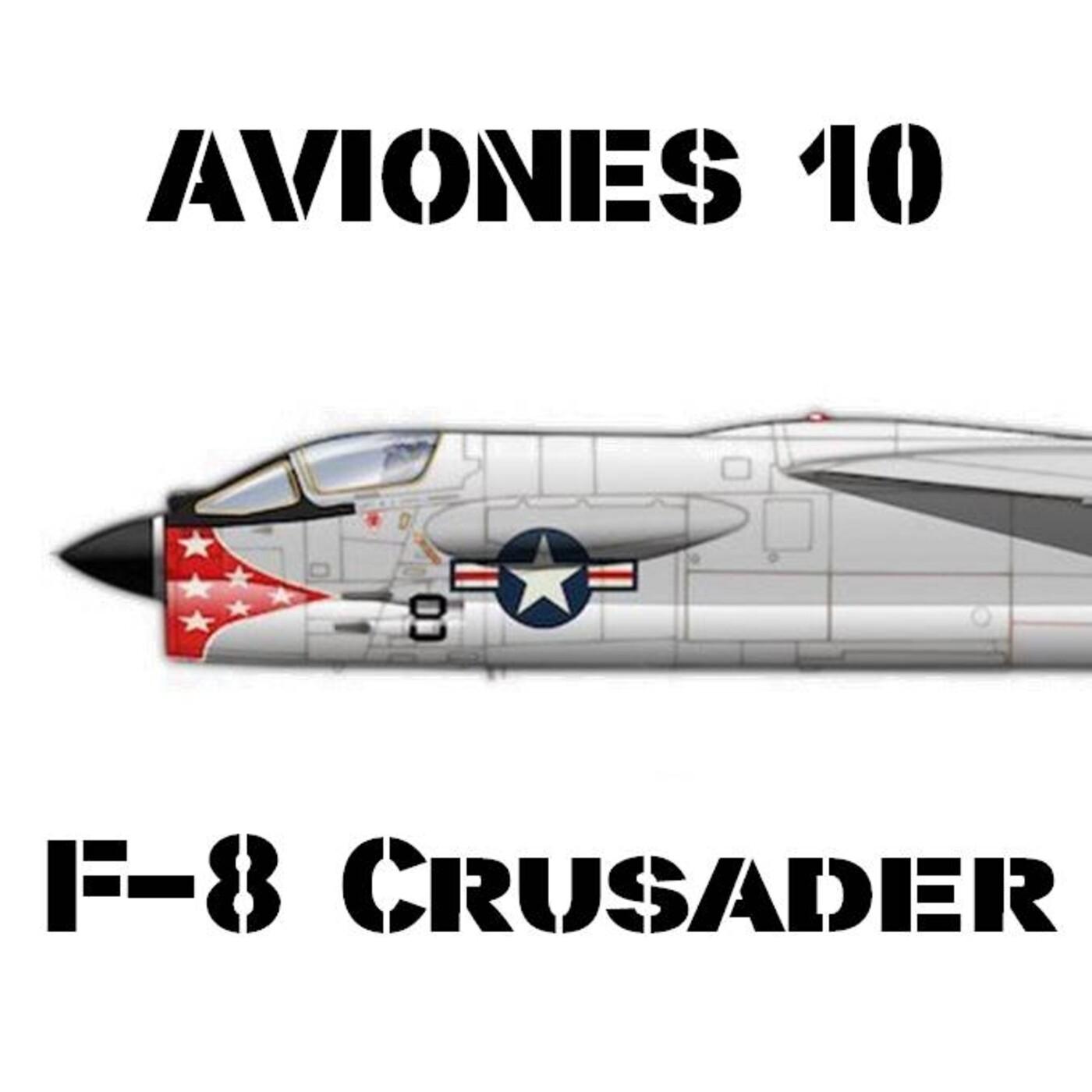 AVIONES 10#88 F-8 Crusader 'The Last Gunner'