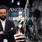 ANGULO 13_ *Exorcismos* - Programa 012 - T8 (14-09-2018)