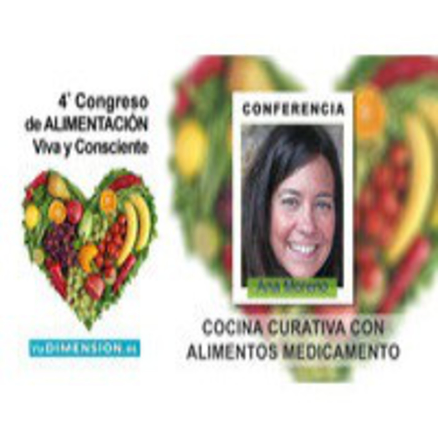 Cocina Curativa con Alimentos Medicamento - Conferencia de Ana Moreno
