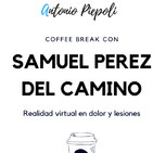 Coffee Break 34 - Realidad virtual en dolor y lesiones con Samuel Perez del Camino