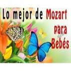 Lo mejor de Mozart para Bebes (Efecto Mozart)