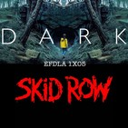 EFDLA 1x05 DARK+SKID ROW'SLAVE TO THE GRIND'
