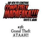 Episodio 38: Grand Theft ATAAH!!