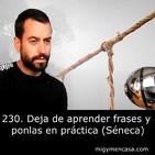 230. Deja de aprender frases y ponlas en práctica (Séneca)