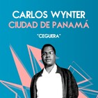 """#09: """"Ceguera"""", de Carlos Wynter - Ciudad de Panamá"""