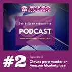 Episodio 2: Las claves para vender online en Amazon y otros marketplaces, con Nacho Somalo.