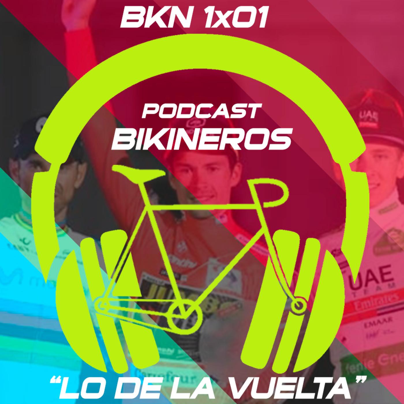 BKN 1x01: Lo de La Vuelta 2019 y comienzo de esta mierda