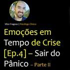 Emoções em Tempo de Crise [Ep.4] – Sair do Pânico – Parte II