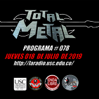 Total Metal Radio #078- Jueves 018 de Julio de 2019