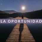 La Oportunidad- #DesdeElAislamiento