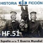 HF.51 – España entra en la Primera Guerra Mundial