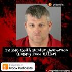 T2 E46 Keith Hunter Jesperson (Happy face killer)