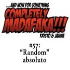 Episodio 57: 'Random' absoluto