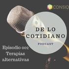 Episodio 002 Terapias alternativas