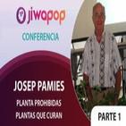 Planta Prohibidas, Plantas que Curan – Josep Pamies… Parte 1 Conferencia en el Festival Jiwapop 2014