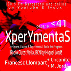 XperYmentaS_41. 04.02.19_Francesc Llompart. Entrev.+ live music +E.Circonite+M.Jordà.