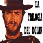 LODE 2x22 La trilogía del dólar, de Sergio Leone