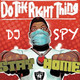DJ SPY-Do The Right Thing