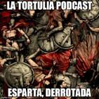 La Tortulia #84 - Esparta, derrotada