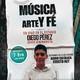 Música Arte y Fé - Agosto 10, 2016