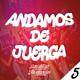 MIX ANDAMOS DE JUERGA (Episodio 5)