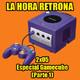 La Hora Retrona 2x05. Especial Gamecube (Parte 1)
