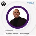 SEN Audio de la Semana ¿Te puedes imaginar...¿Lo puedes ver? ´por Juan Rosado