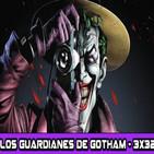 Los Guardianes de Gotham 3x32 - La broma asesina (un análisis)
