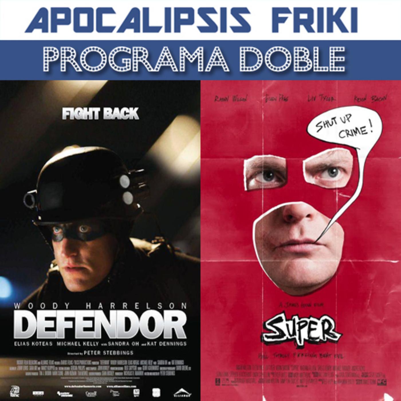 AF presenta: Programa Doble 07 - Defendor / Super