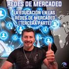 Educación en las redes de mercadeo - Tercera parte
