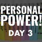 Personal Power Day 3